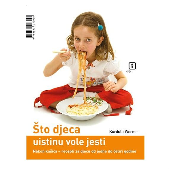 Što djeca uistinu vole jesti - Kordula Werner