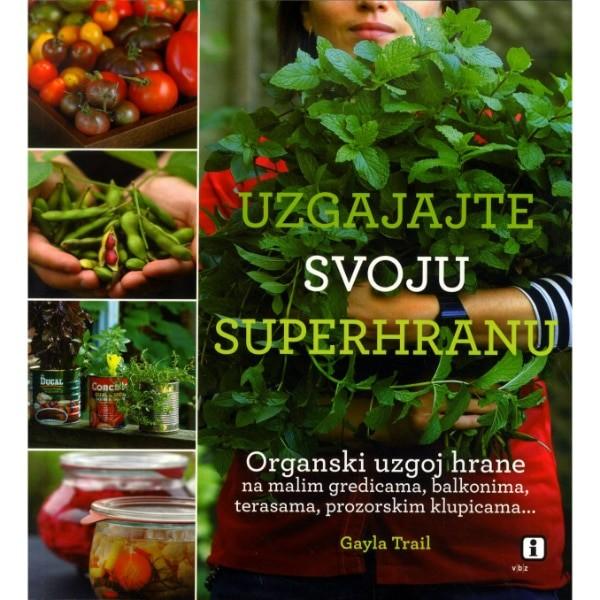 Uzgajajte svoju superhranu - Gayla Trail