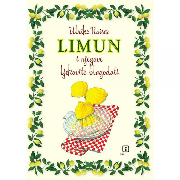 Limun i njegove ljekovite blagodati - Raiser, Ulrike